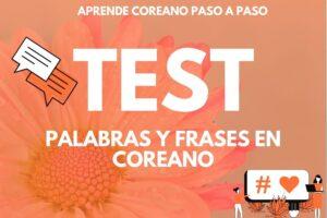 TEST Palabras y Frases en Coreano